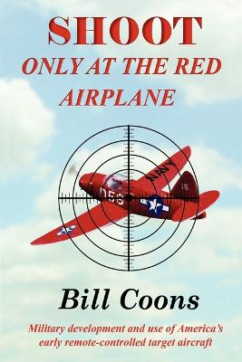 SHOOT Only at the Red Airplane by Bill Coons
