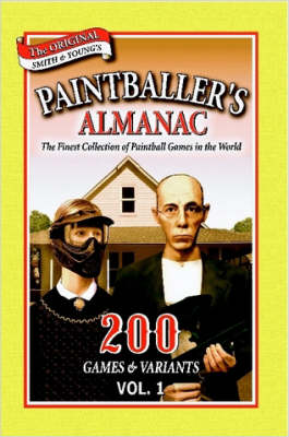 Paintballer's Almanac 200 Games & Variants by Ron Smith, Parr Young