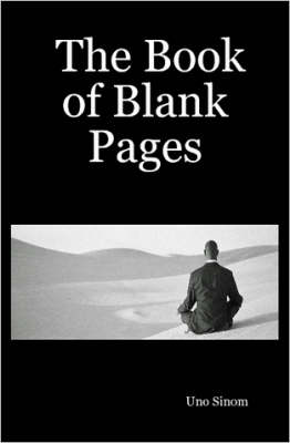 The Book of Blank Pages by Uno Sinom