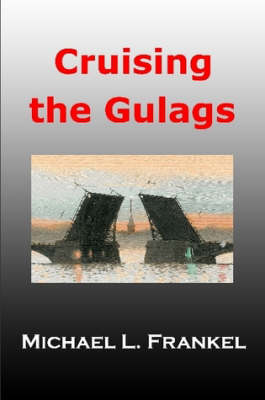 Cruising the Gulags by Michael Frankel