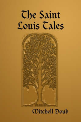 The Saint Louis Tales by Mitchell Doub