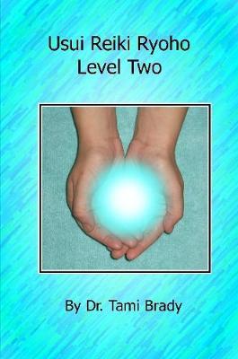 Usui Reiki Ryoho- Level Two by Tami Brady