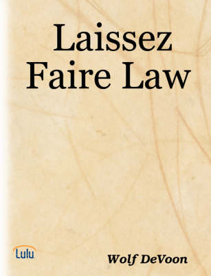 Laissez Faire Law by Wolf DeVoon