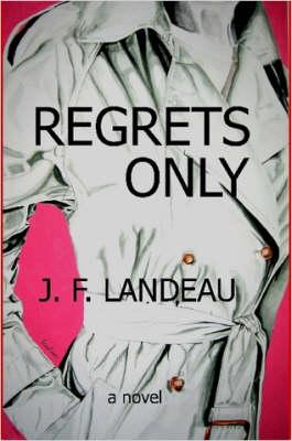 Regrets Only by Jean-Francois Landeau
