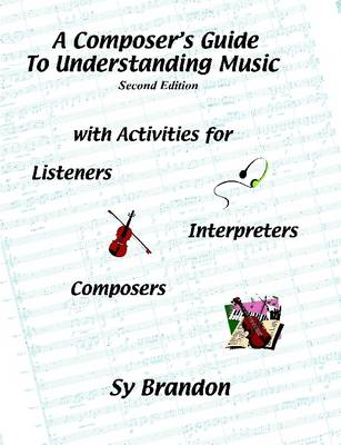 A Composer's Guide to Understanding Music by Sy, Brandon