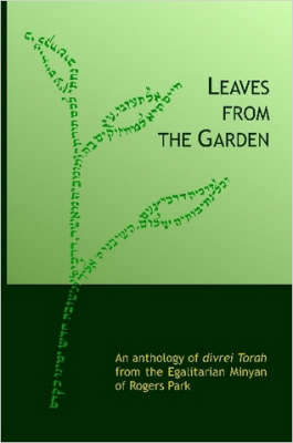 Leaves from the Garden by , The Egalitarian Minyan of Rogers Park