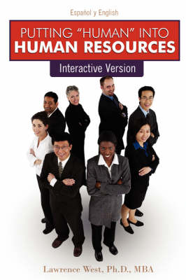 Putting HUMAN Into Human Resources by MBA, Ph.D., Lawrence, West