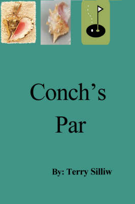 Conch's Par by Terry Silliw