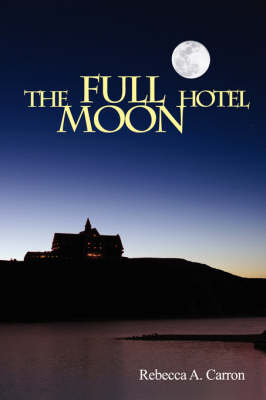 The Full Moon Hotel by Rebecca Carron