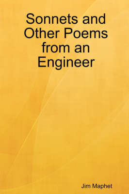 Sonnets and Other Poems from an Engineer by Jim Maphet