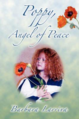 Poppy, Angel of Peace by Barbara Larriva