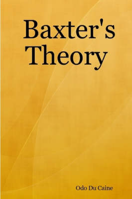 Baxter's Theory by Odo Du Caine