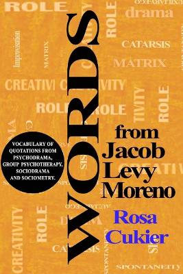 Words from Jacob Levi Moreno by ROSA CUKIER