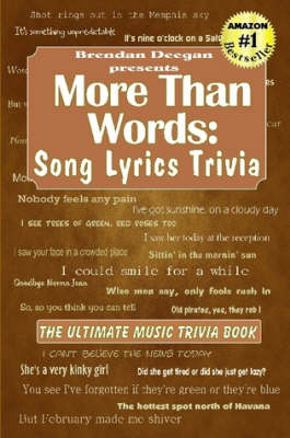 More Than Words Song Lyrics Trivia by Brendan Deegan