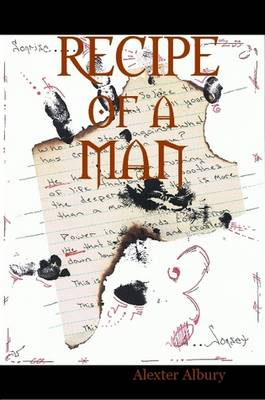 RECIPE of a MAN by Alexter Albury