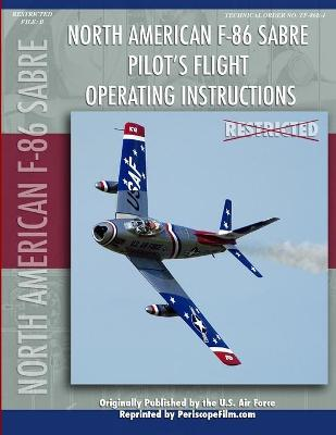 F-86 Sabre Pilot's Flight Operating Manual by United States Air Force