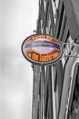People Die in the Tenderloin by Darrin Atkins