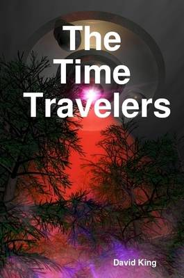 The Time Travelers by David King