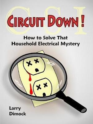 Circuit Down by Larry Dimock