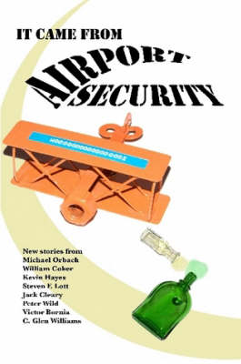 It Came from Airport Security by C. Glen Williams