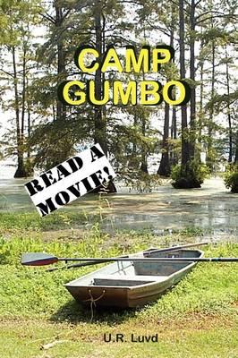 Camp Gumbo by U.R. Luvd