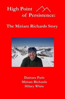 High Point of Persistence by Miriam Richards, Damara Paris, Hilary White