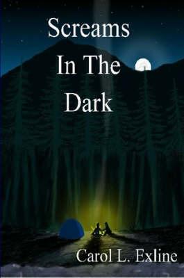 Screams in the Dark by Carol Exline