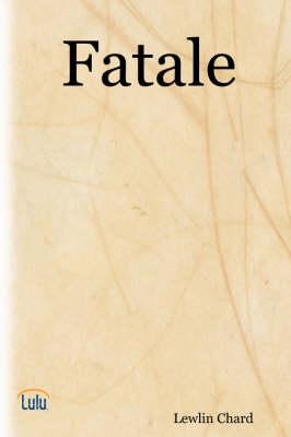 Fatale by Lewlin Chard