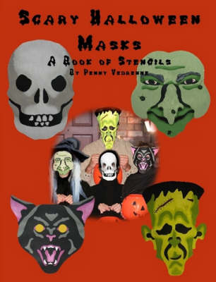 Scary Halloween Masks A Book of Stencils by Penny Vedrenne