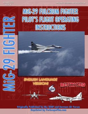 Mikoyan Mig-29 Fulcrum Pilot's Flight Operating Manual (in English) by North Atlantic Treaty Organization (NATO)