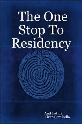 The One Stop To Residency by Anil Paturi, Kiran Samindla
