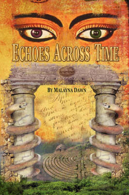 Echoes Across Time by Malayna Dawn