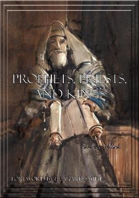 Prophets, Priests, and Kings: Study Guide 3 by Dee Dee Talbot