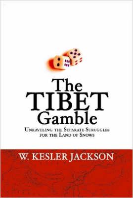 The Tibet Gamble by William, K. Jackson