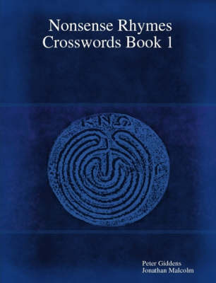 Nonsense Rhymes Crosswords Book 1 by Peter Giddens, Jonathan Malcolm