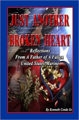 Just Another Broken Heart by Kenneth, Conde Sr.