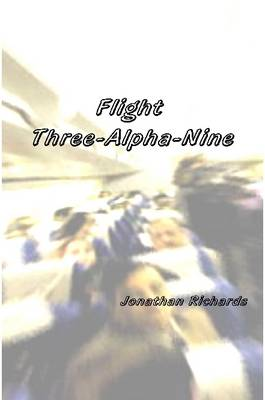 Flight Three-Alpha-Nine by Jonathan, Richards