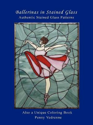 Ballerinas in Stained Glass by Penny Vedrenne