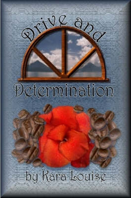 Drive and Determination by Kara Louise