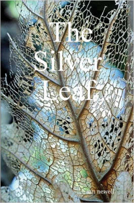 The Silver Leaf by Ian Newell