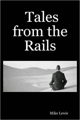 Tales from the Rails by Mike, Lewis