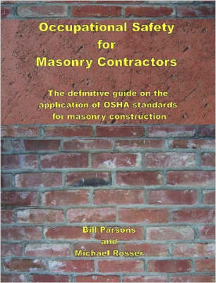 Occupational Safety for Masonry Contractors by Michael, Rosser