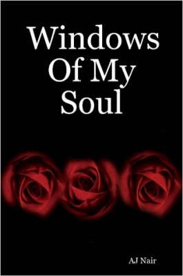 Windows Of My Soul by AJ, Nair
