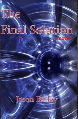 The Final Solution by Jason Bailey