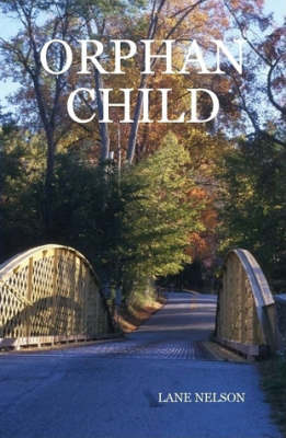 Orphan Child by Lane Nelson