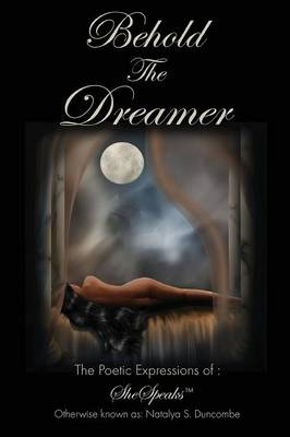 Behold the Dreamer by Miss Natalya Duncombe