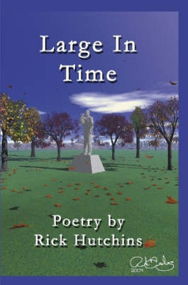 Large In Time by Rick Hutchins