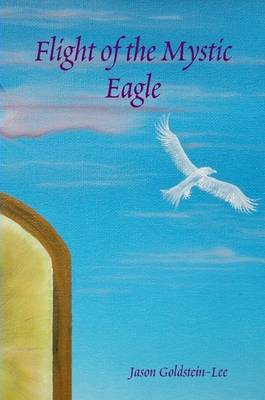 Flight of the Mystic Eagle by Jason Lee