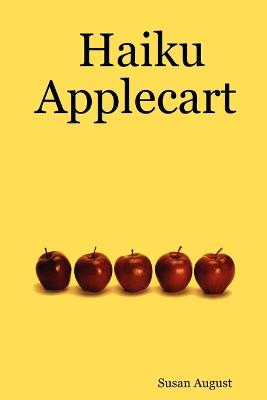 Haiku Applecart by Susan August