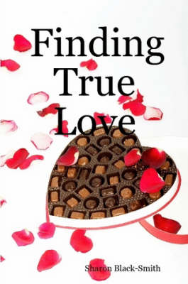 Finding True Love by Sharon Black-Smith